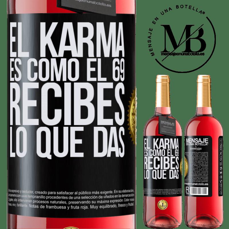24,95 € Envoi gratuit | Vin rosé Édition ROSÉ Le karma est comme 69, vous obtenez ce que vous donnez Étiquette Noire. Étiquette personnalisable Vin jeune Récolte 2020 Tempranillo