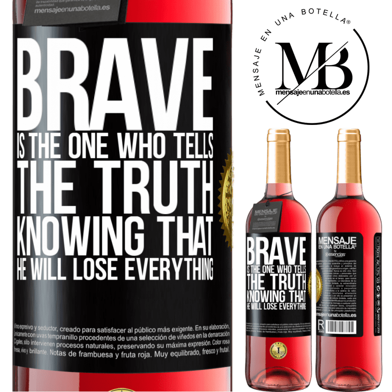 24,95 € Free Shipping | Rosé Wine ROSÉ Edition Brave is the one who tells the truth knowing that he will lose everything Black Label. Customizable label Young wine Harvest 2020 Tempranillo