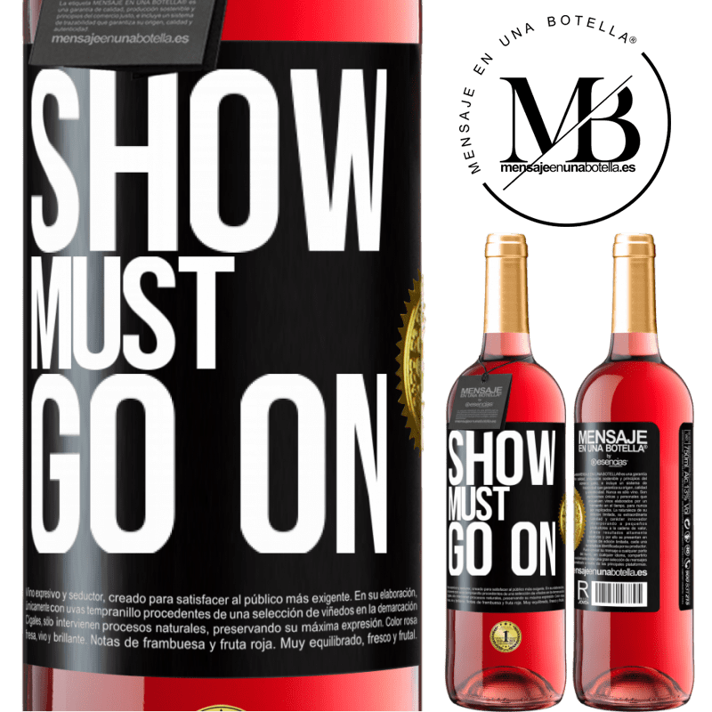 24,95 € Free Shipping   Rosé Wine ROSÉ Edition The show must go on Black Label. Customizable label Young wine Harvest 2020 Tempranillo