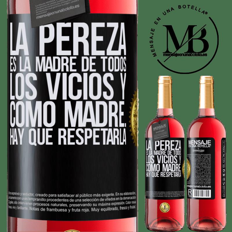 24,95 € Envoi gratuit | Vin rosé Édition ROSÉ La paresse est la mère de tous les vices et en tant que mère ... vous devez la respecter Étiquette Noire. Étiquette personnalisable Vin jeune Récolte 2020 Tempranillo