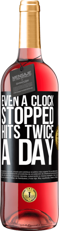 24,95 € Free Shipping | Rosé Wine ROSÉ Edition Even a clock stopped hits twice a day Black Label. Customizable label Young wine Harvest 2020 Tempranillo