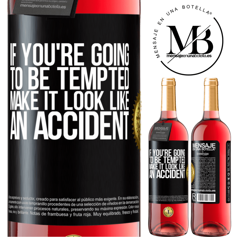 24,95 € Free Shipping   Rosé Wine ROSÉ Edition If you're going to be tempted, make it look like an accident Black Label. Customizable label Young wine Harvest 2020 Tempranillo