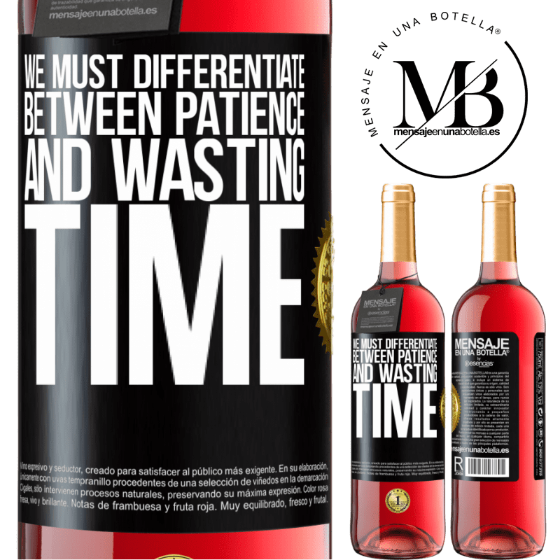 24,95 € Free Shipping | Rosé Wine ROSÉ Edition We must differentiate between patience and wasting time Black Label. Customizable label Young wine Harvest 2020 Tempranillo