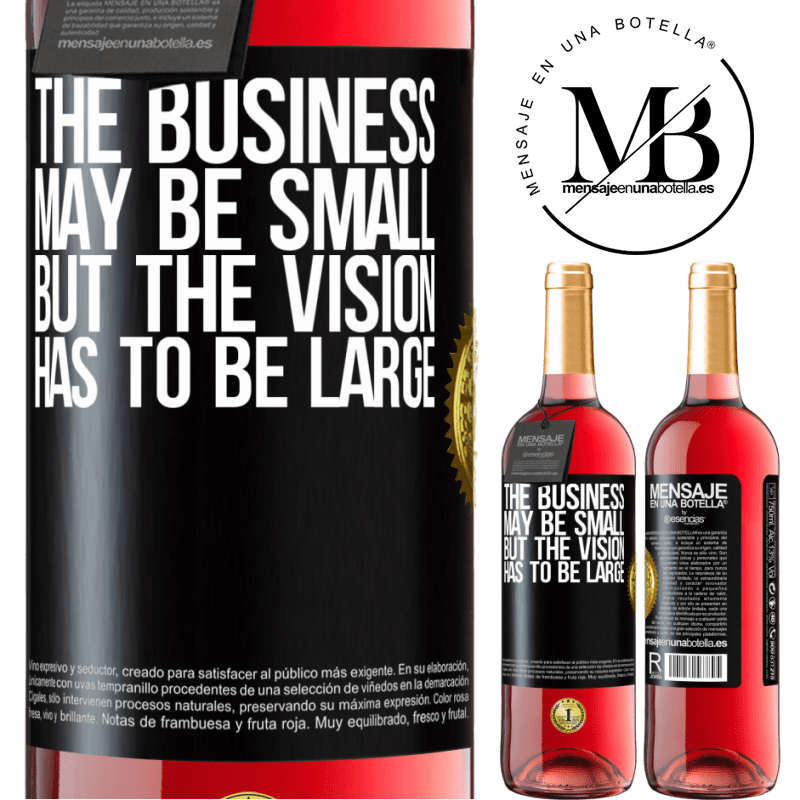 24,95 € Free Shipping | Rosé Wine ROSÉ Edition The business may be small, but the vision has to be large Black Label. Customizable label Young wine Harvest 2020 Tempranillo