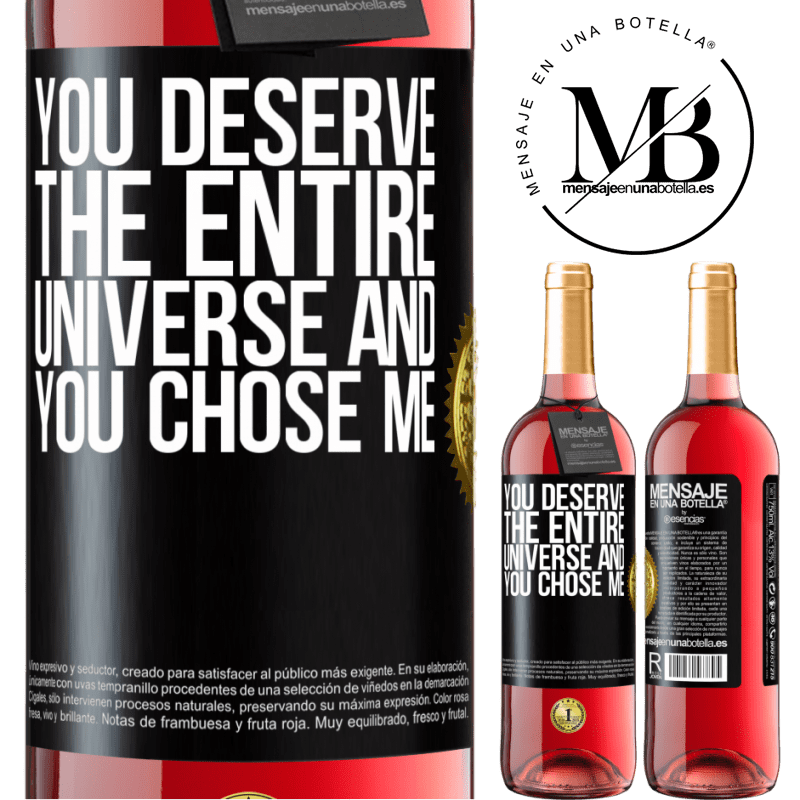 24,95 € Free Shipping | Rosé Wine ROSÉ Edition You deserve the entire universe and you chose me Black Label. Customizable label Young wine Harvest 2020 Tempranillo