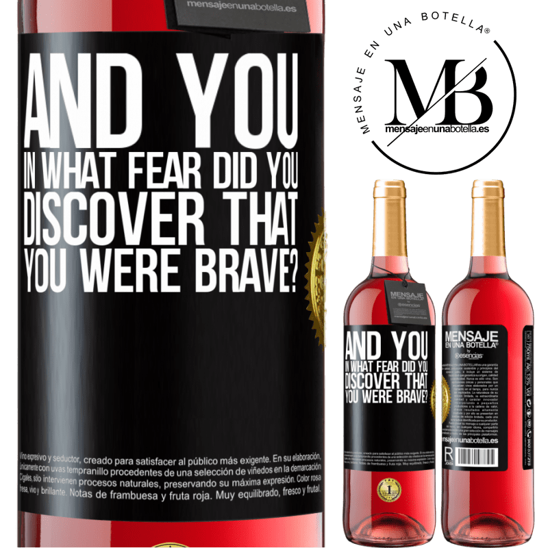 24,95 € Free Shipping | Rosé Wine ROSÉ Edition And you, in what fear did you discover that you were brave? Black Label. Customizable label Young wine Harvest 2020 Tempranillo