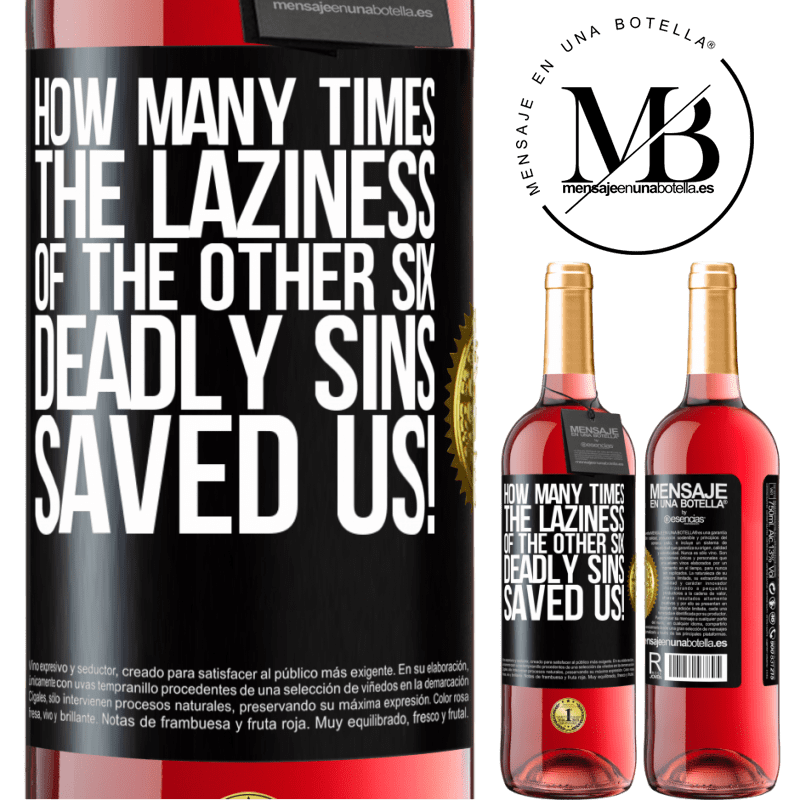 24,95 € Free Shipping | Rosé Wine ROSÉ Edition how many times the laziness of the other six deadly sins saved us! Black Label. Customizable label Young wine Harvest 2020 Tempranillo