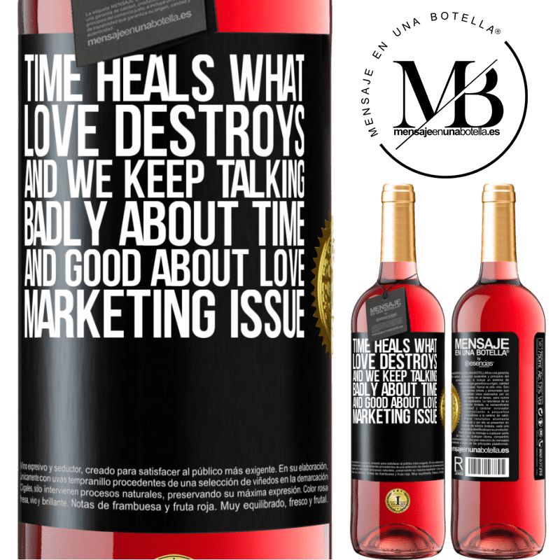 24,95 € Free Shipping | Rosé Wine ROSÉ Edition Time heals what love destroys. And we keep talking badly about time and good about love. Marketing issue Black Label. Customizable label Young wine Harvest 2020 Tempranillo