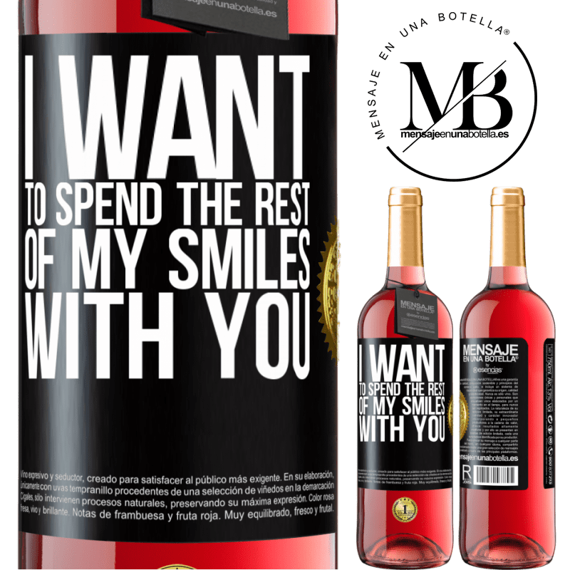 24,95 € Free Shipping   Rosé Wine ROSÉ Edition I want to spend the rest of my smiles with you Black Label. Customizable label Young wine Harvest 2020 Tempranillo
