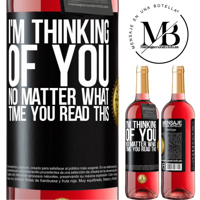 24,95 € Free Shipping | Rosé Wine ROSÉ Edition I'm thinking of you ... No matter what time you read this Black Label. Customizable label Young wine Harvest 2020 Tempranillo