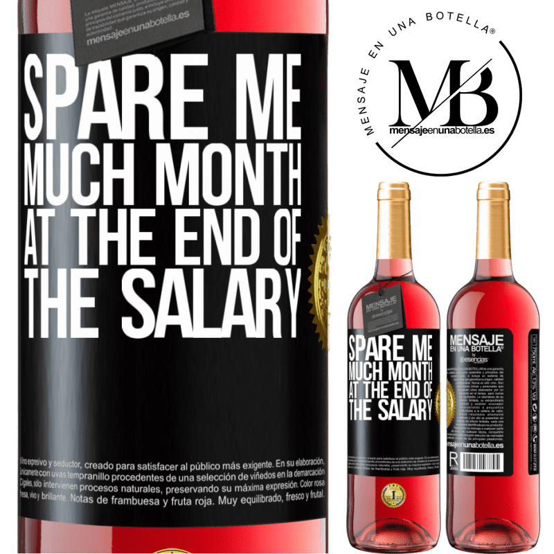 24,95 € Free Shipping | Rosé Wine ROSÉ Edition Spare me much month at the end of the salary Black Label. Customizable label Young wine Harvest 2020 Tempranillo