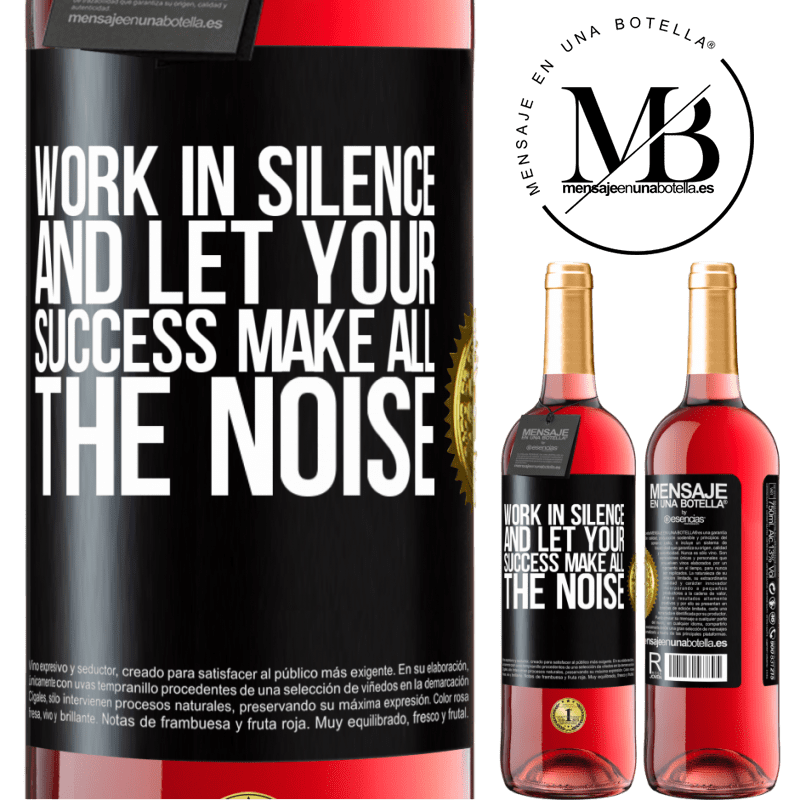 24,95 € Free Shipping   Rosé Wine ROSÉ Edition Work in silence, and let your success make all the noise Black Label. Customizable label Young wine Harvest 2020 Tempranillo
