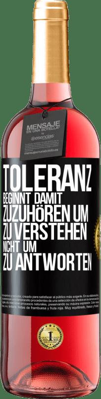 24,95 € Kostenloser Versand | Roséwein ROSÉ Ausgabe Toleranz beginnt damit, zuzuhören, zu verstehen, nicht zu antworten Schwarzes Etikett. Anpassbares Etikett Junger Wein Ernte 2020 Tempranillo