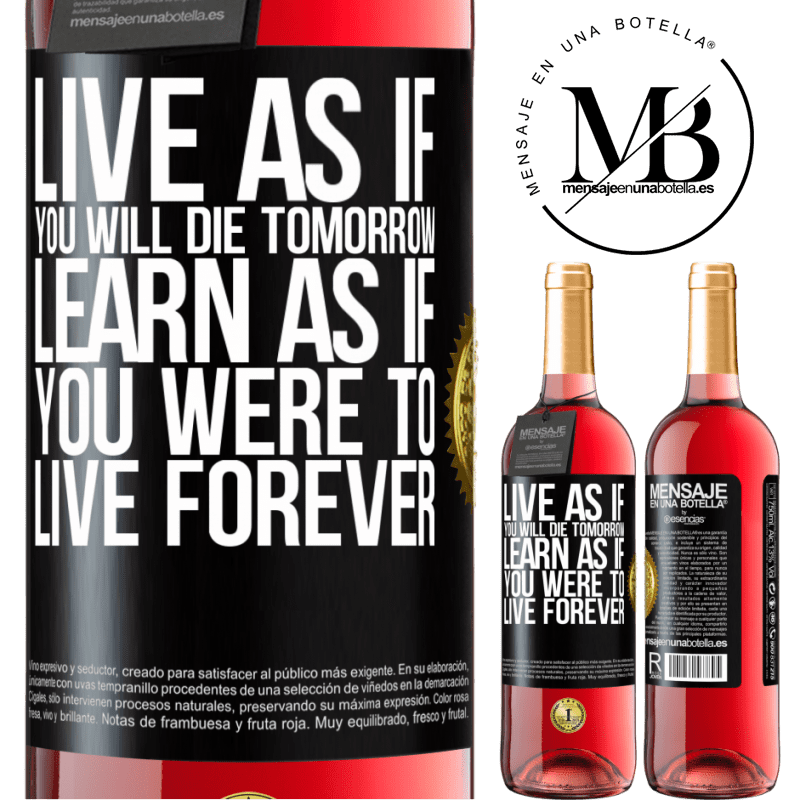 24,95 € Free Shipping   Rosé Wine ROSÉ Edition Live as if you will die tomorrow. Learn as if you were to live forever Black Label. Customizable label Young wine Harvest 2020 Tempranillo