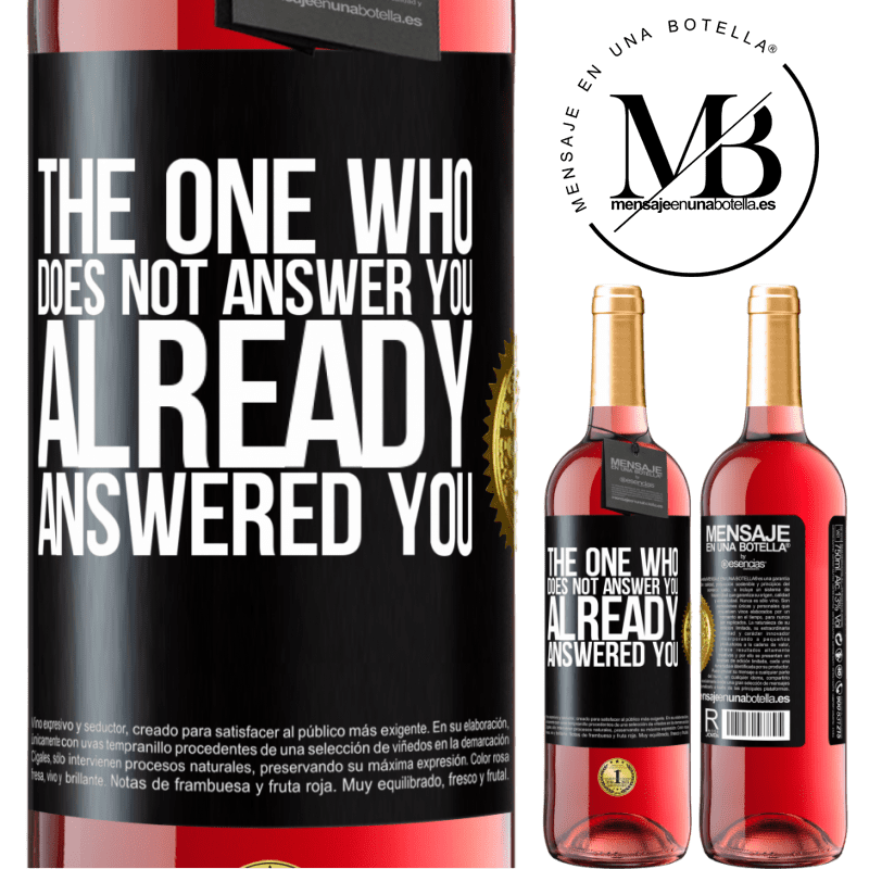 24,95 € Free Shipping   Rosé Wine ROSÉ Edition The one who does not answer you, already answered you Black Label. Customizable label Young wine Harvest 2020 Tempranillo