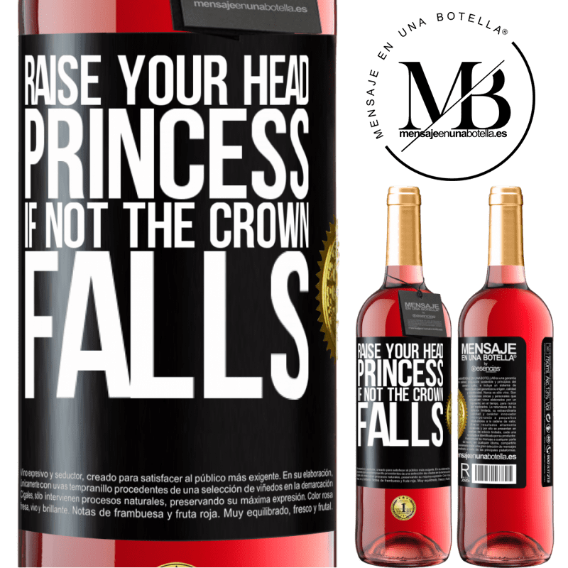 24,95 € Free Shipping   Rosé Wine ROSÉ Edition Raise your head, princess. If not the crown falls Black Label. Customizable label Young wine Harvest 2020 Tempranillo