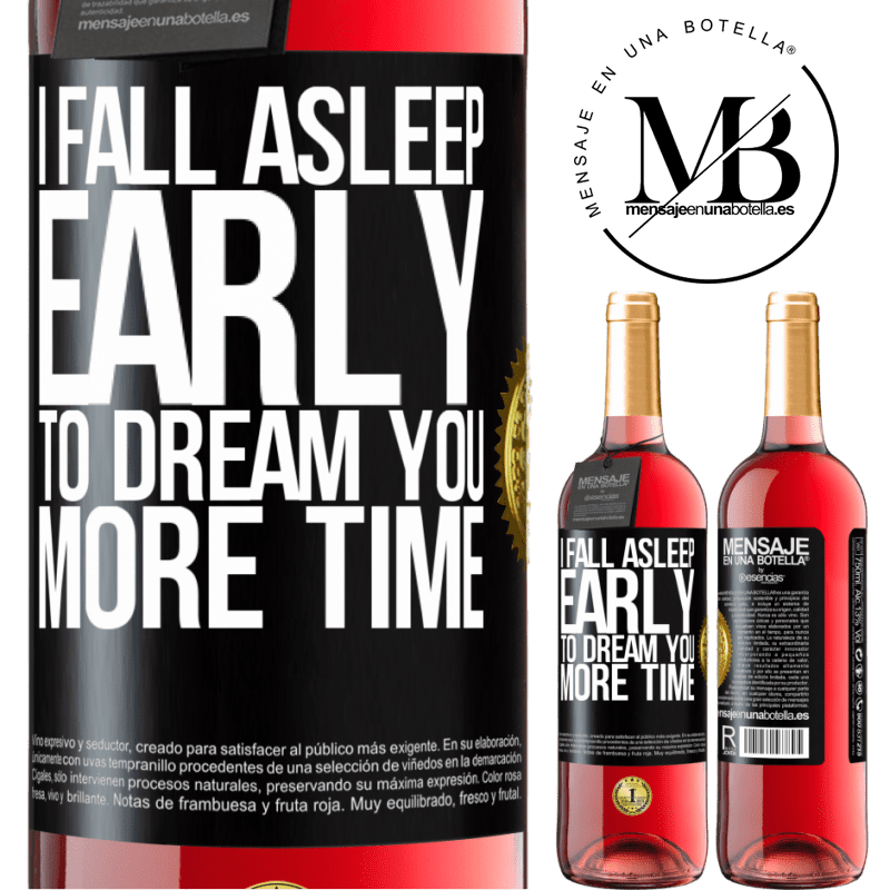 24,95 € Free Shipping   Rosé Wine ROSÉ Edition I fall asleep early to dream you more time Black Label. Customizable label Young wine Harvest 2020 Tempranillo