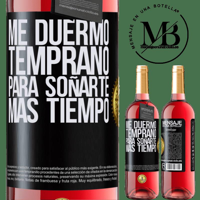24,95 € Envoi gratuit | Vin rosé Édition ROSÉ Je m'endors tôt pour te rêver plus de temps Étiquette Noire. Étiquette personnalisable Vin jeune Récolte 2020 Tempranillo