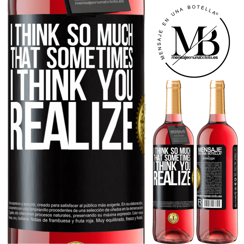 24,95 € Free Shipping | Rosé Wine ROSÉ Edition I think so much that sometimes I think you realize Black Label. Customizable label Young wine Harvest 2020 Tempranillo