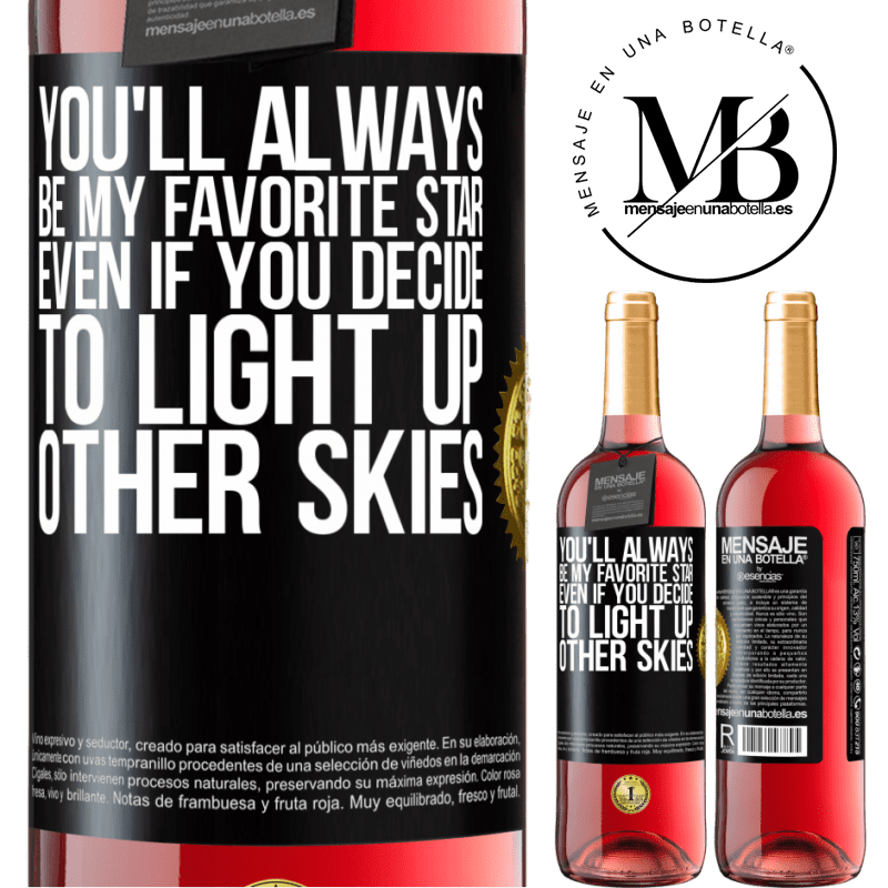 24,95 € Free Shipping   Rosé Wine ROSÉ Edition You'll always be my favorite star, even if you decide to light up other skies Black Label. Customizable label Young wine Harvest 2020 Tempranillo