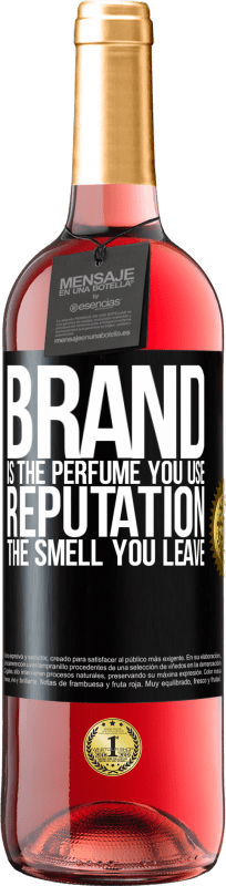 24,95 € | Rosé Wine ROSÉ Edition Brand is the perfume you use. Reputation, the smell you leave Black Label. Customizable label Young wine Harvest 2020 Tempranillo