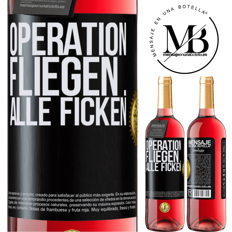 24,95 € Kostenloser Versand | Roséwein ROSÉ Ausgabe Operation fliegen ... alle ficken Schwarzes Etikett. Anpassbares Etikett Junger Wein Ernte 2020 Tempranillo