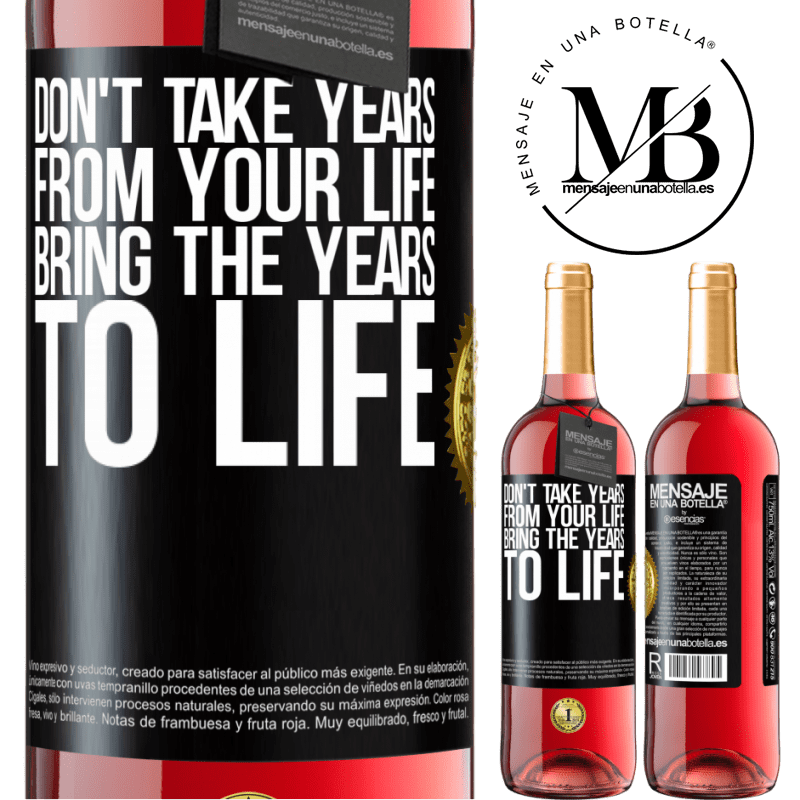 24,95 € Free Shipping | Rosé Wine ROSÉ Edition Don't take years from your life, bring the years to life Black Label. Customizable label Young wine Harvest 2020 Tempranillo