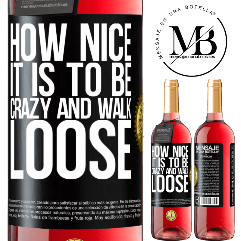 24,95 € Free Shipping | Rosé Wine ROSÉ Edition How nice it is to be crazy and walk loose Black Label. Customizable label Young wine Harvest 2020 Tempranillo