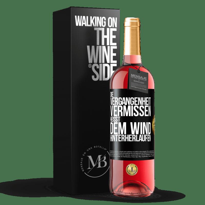 24,95 € Kostenloser Versand | Roséwein ROSÉ Ausgabe Die Vergangenheit verpassen heißt dem Wind hinterherlaufen Schwarzes Etikett. Anpassbares Etikett Junger Wein Ernte 2020 Tempranillo