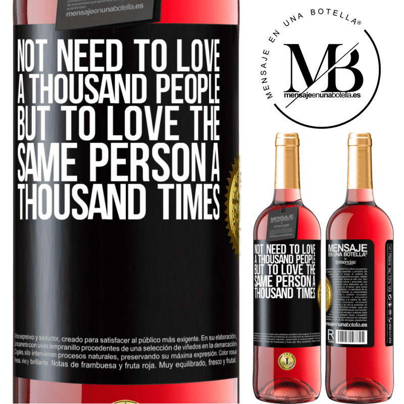 24,95 € Free Shipping | Rosé Wine ROSÉ Edition Not need to love a thousand people, but to love the same person a thousand times Black Label. Customizable label Young wine Harvest 2020 Tempranillo
