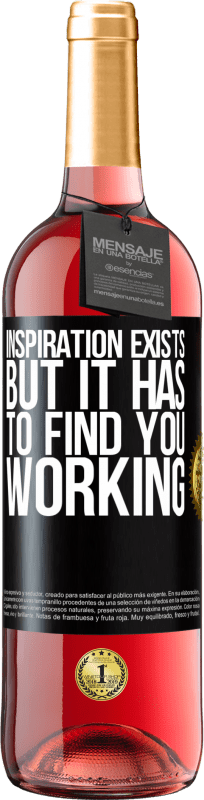 24,95 € | Rosé Wine ROSÉ Edition Inspiration exists, but it has to find you working Black Label. Customizable label Young wine Harvest 2020 Tempranillo