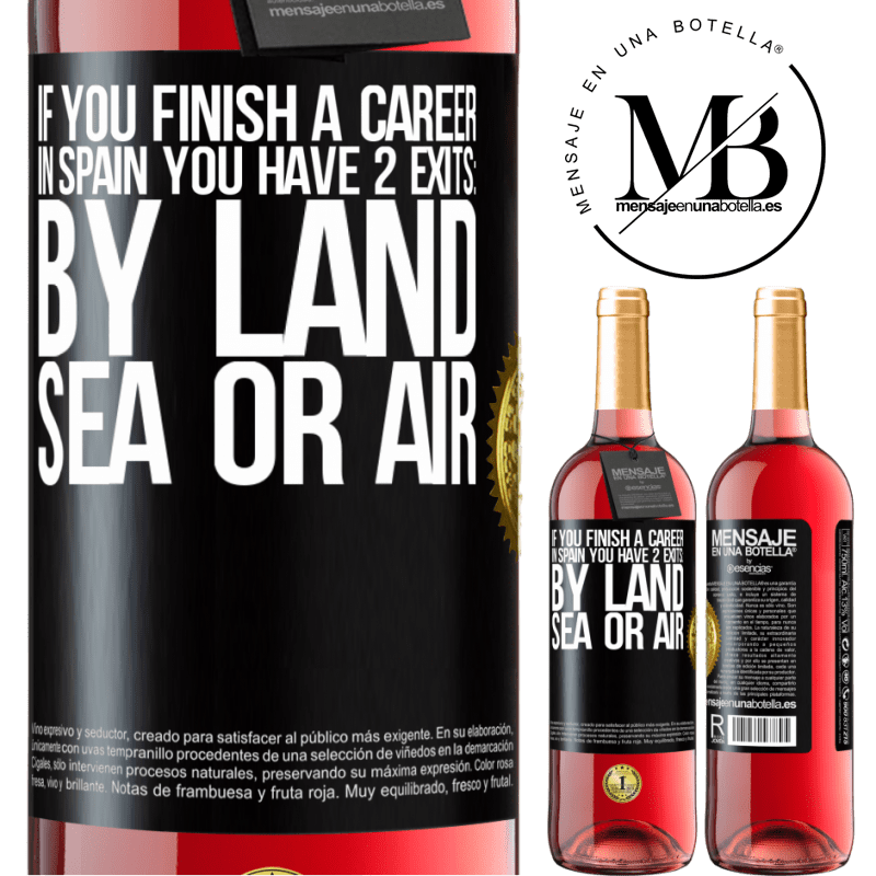 24,95 € Free Shipping | Rosé Wine ROSÉ Edition If you finish a race in Spain you have 3 starts: by land, sea or air Black Label. Customizable label Young wine Harvest 2020 Tempranillo