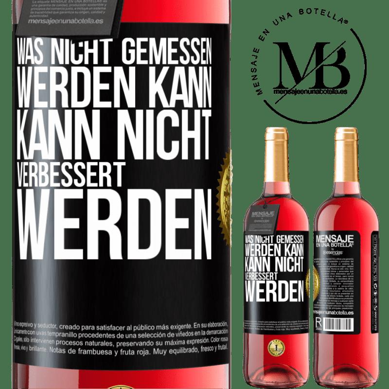 24,95 € Kostenloser Versand   Roséwein ROSÉ Ausgabe Was nicht gemessen werden kann, kann nicht verbessert werden Schwarzes Etikett. Anpassbares Etikett Junger Wein Ernte 2020 Tempranillo
