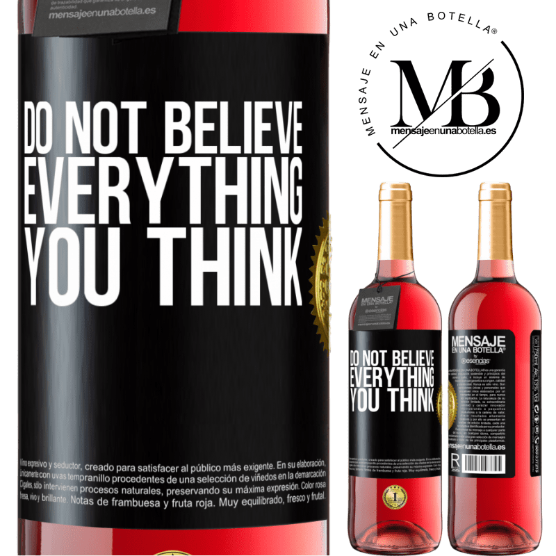 24,95 € Free Shipping   Rosé Wine ROSÉ Edition Do not believe everything you think Black Label. Customizable label Young wine Harvest 2020 Tempranillo