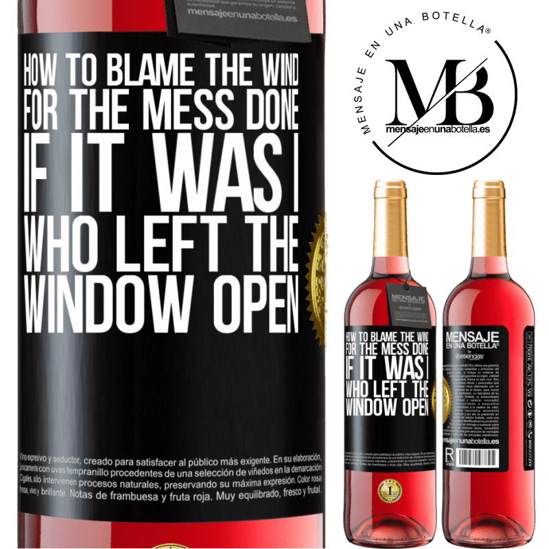 24,95 € Free Shipping   Rosé Wine ROSÉ Edition How to blame the wind for the mess done, if it was I who left the window open Black Label. Customizable label Young wine Harvest 2020 Tempranillo