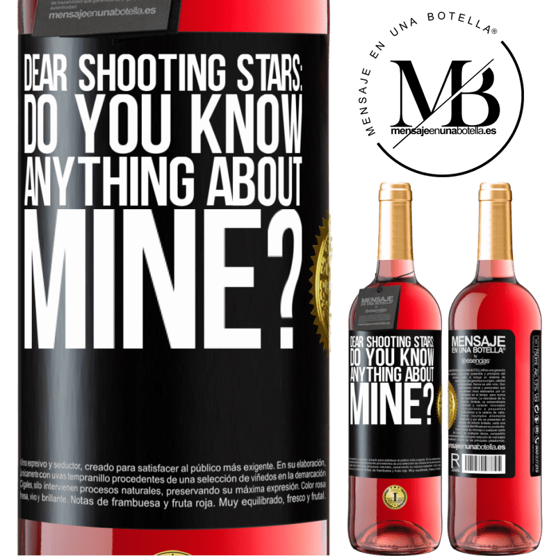 24,95 € Free Shipping   Rosé Wine ROSÉ Edition Dear shooting stars: do you know anything about mine? Black Label. Customizable label Young wine Harvest 2020 Tempranillo