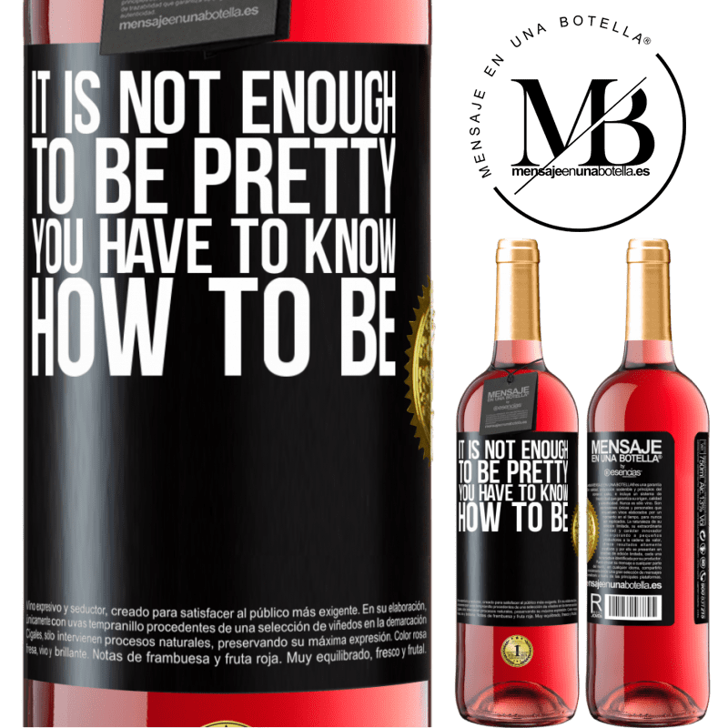 24,95 € Free Shipping   Rosé Wine ROSÉ Edition It is not enough to be pretty. You have to know how to be Black Label. Customizable label Young wine Harvest 2020 Tempranillo
