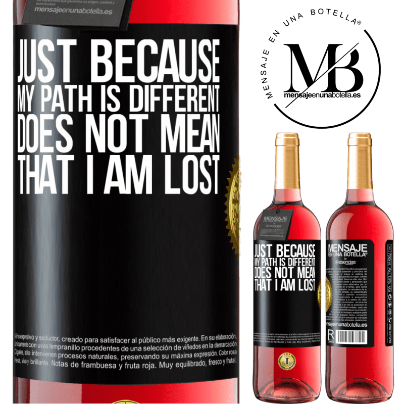 24,95 € Free Shipping | Rosé Wine ROSÉ Edition Just because my path is different does not mean that I am lost Black Label. Customizable label Young wine Harvest 2020 Tempranillo