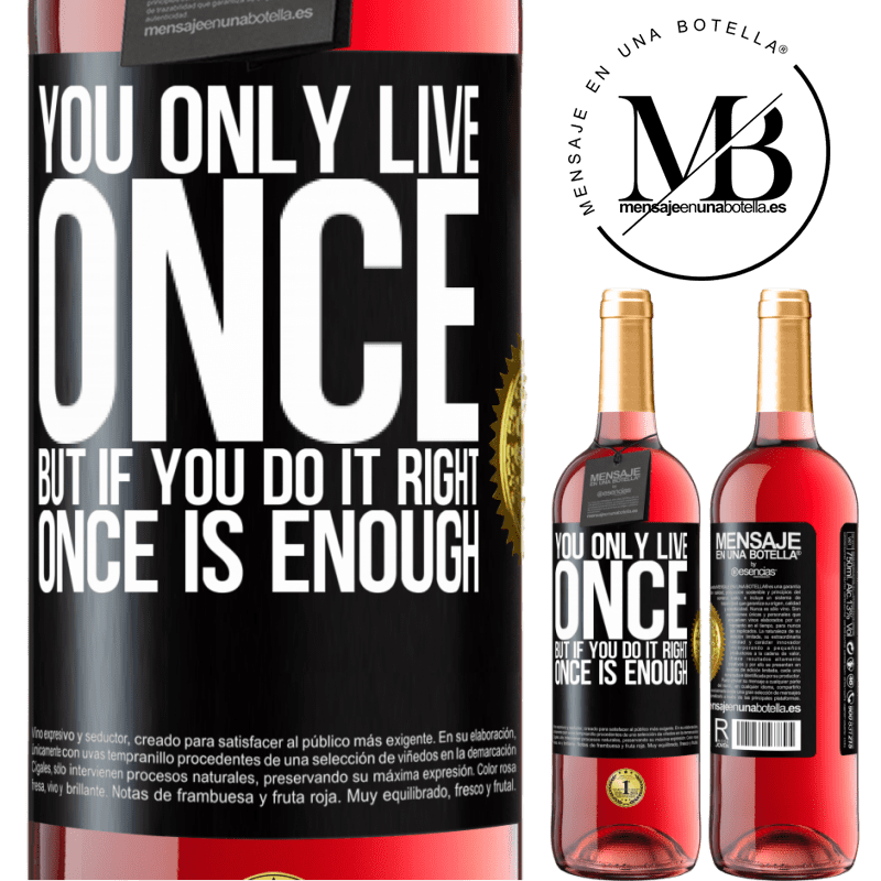 24,95 € Free Shipping | Rosé Wine ROSÉ Edition You only live once, but if you do it right, once is enough Black Label. Customizable label Young wine Harvest 2020 Tempranillo