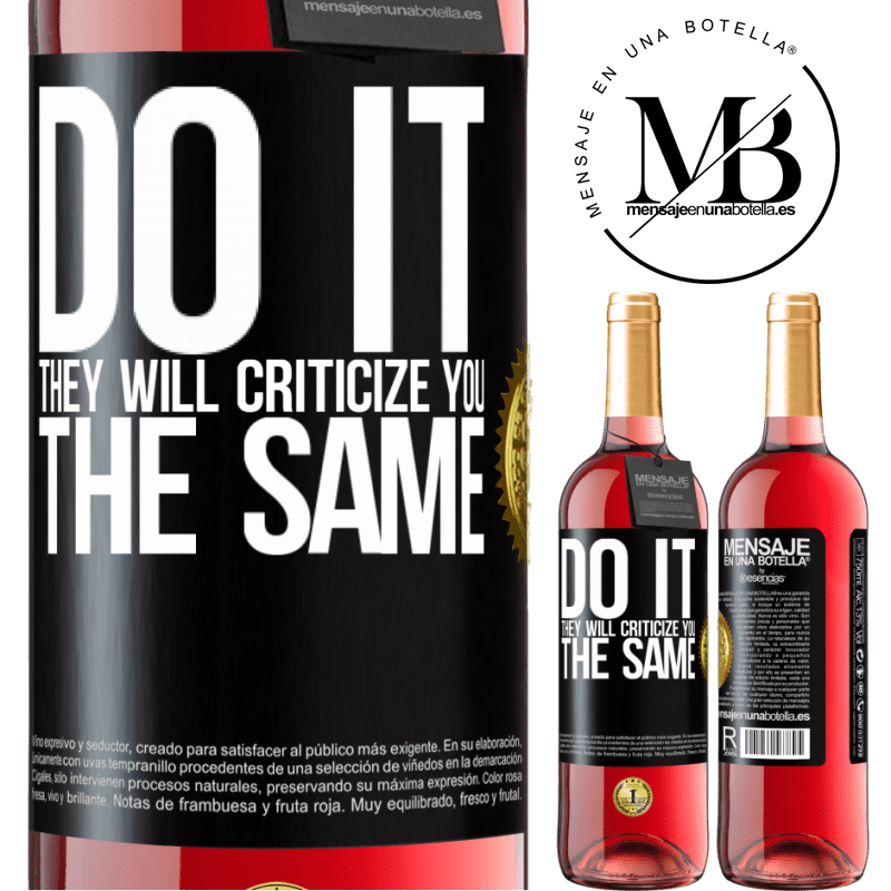 24,95 € Free Shipping | Rosé Wine ROSÉ Edition DO IT. They will criticize you the same Black Label. Customizable label Young wine Harvest 2020 Tempranillo