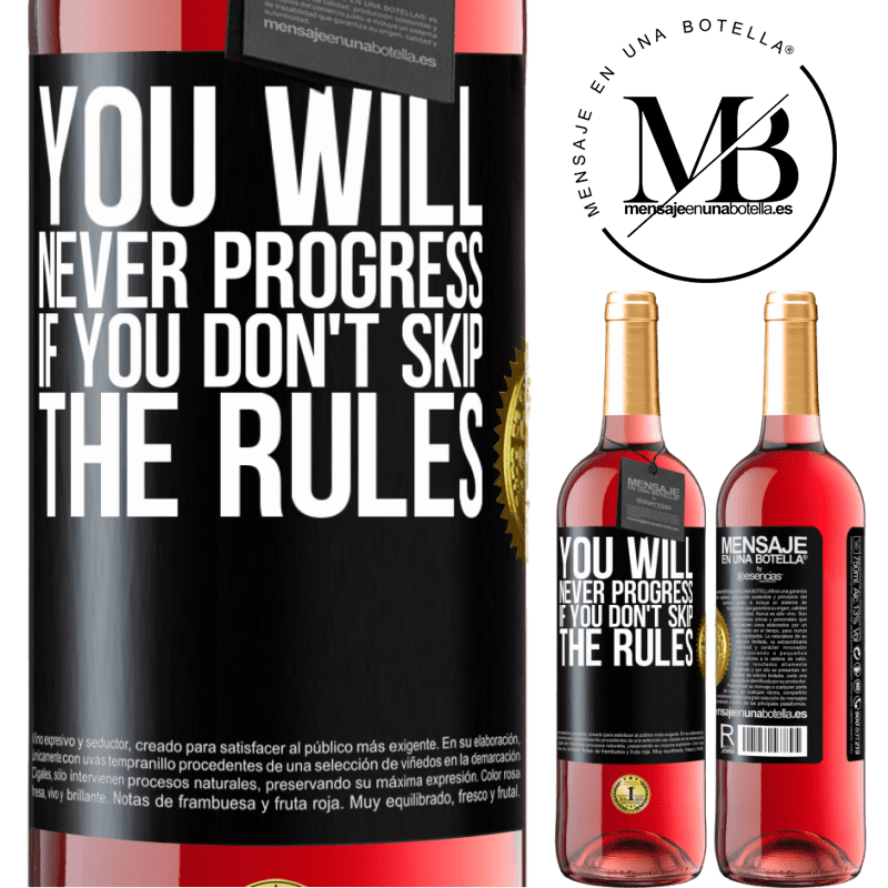 24,95 € Free Shipping | Rosé Wine ROSÉ Edition You will never progress if you don't skip the rules Black Label. Customizable label Young wine Harvest 2020 Tempranillo