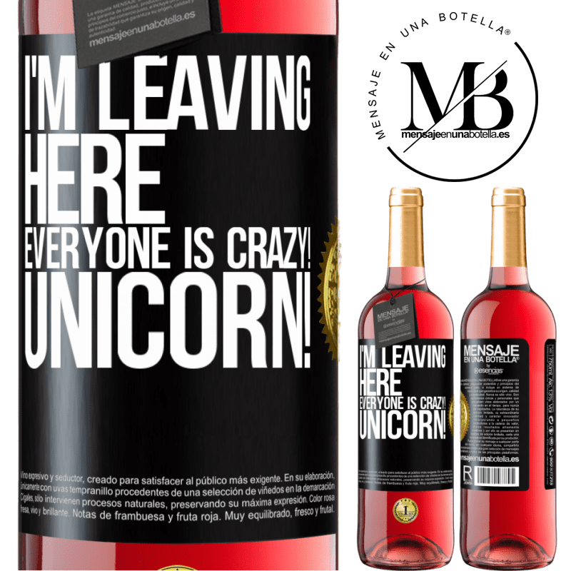 24,95 € Free Shipping | Rosé Wine ROSÉ Edition I'm leaving here, everyone is crazy! Unicorn! Black Label. Customizable label Young wine Harvest 2020 Tempranillo