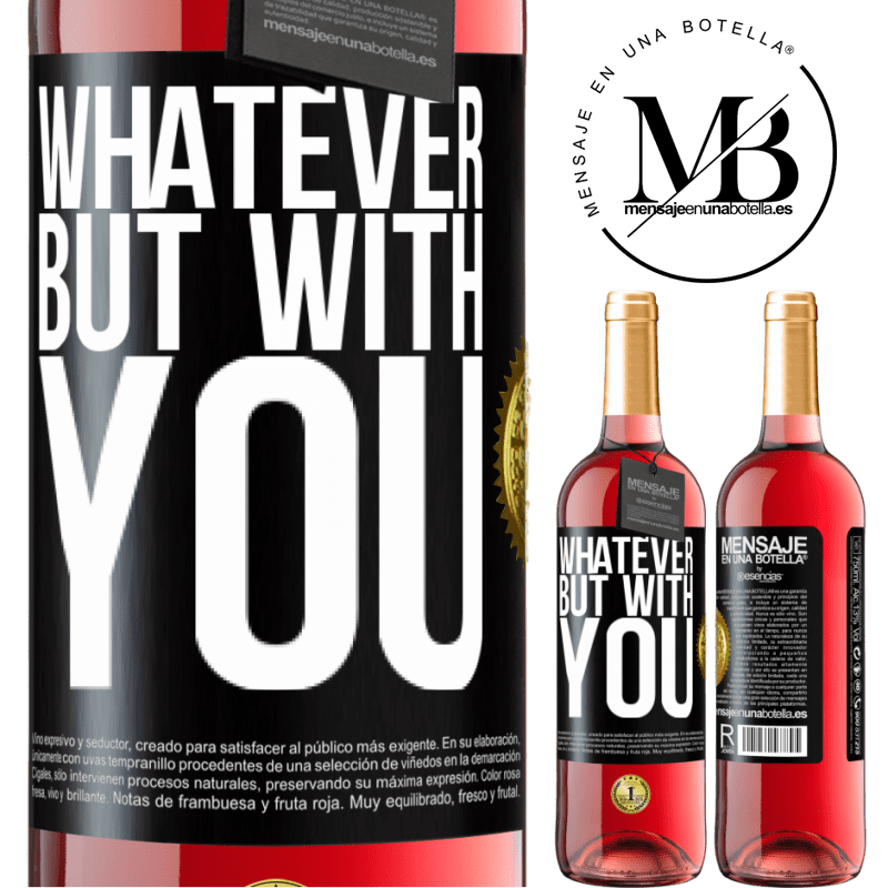 24,95 € Free Shipping | Rosé Wine ROSÉ Edition Whatever but with you Black Label. Customizable label Young wine Harvest 2020 Tempranillo
