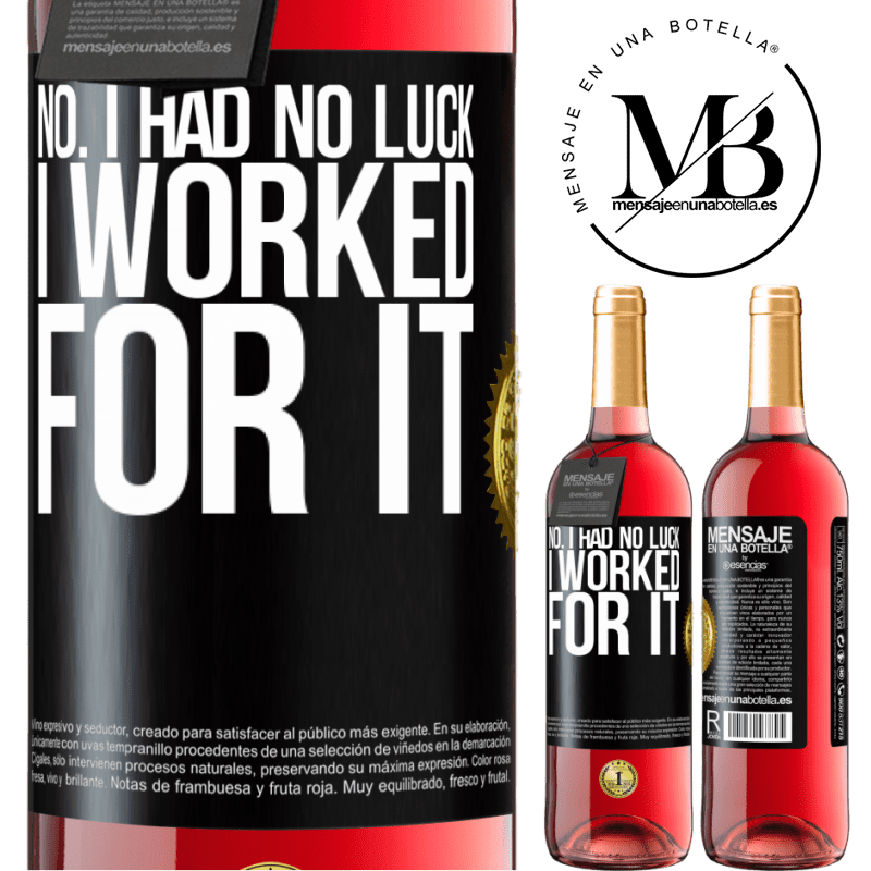 24,95 € Free Shipping   Rosé Wine ROSÉ Edition No. I had no luck, I worked for it Black Label. Customizable label Young wine Harvest 2020 Tempranillo