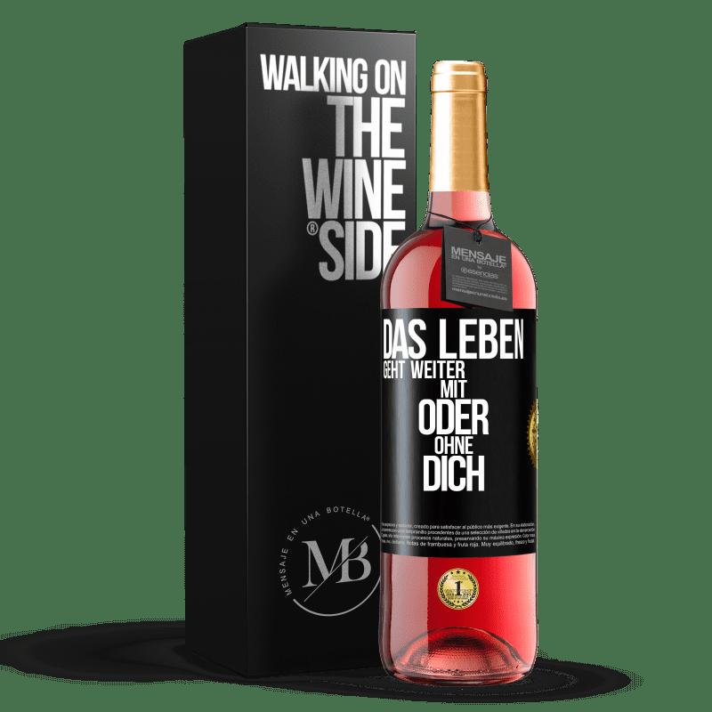 24,95 € Kostenloser Versand | Roséwein ROSÉ Ausgabe Das Leben geht weiter, mit oder ohne dich Schwarzes Etikett. Anpassbares Etikett Junger Wein Ernte 2020 Tempranillo