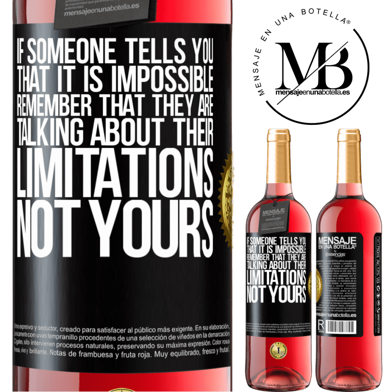 24,95 € Free Shipping | Rosé Wine ROSÉ Edition If someone tells you that it is impossible, remember that they are talking about their limitations, not yours Black Label. Customizable label Young wine Harvest 2020 Tempranillo