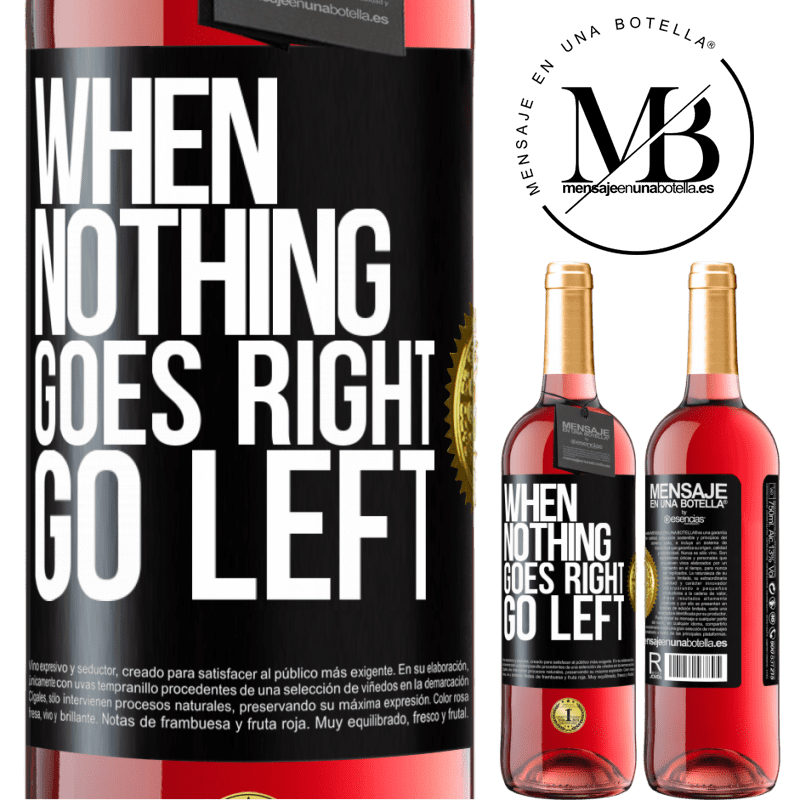 24,95 € Free Shipping | Rosé Wine ROSÉ Edition When nothing goes right, go left Black Label. Customizable label Young wine Harvest 2020 Tempranillo