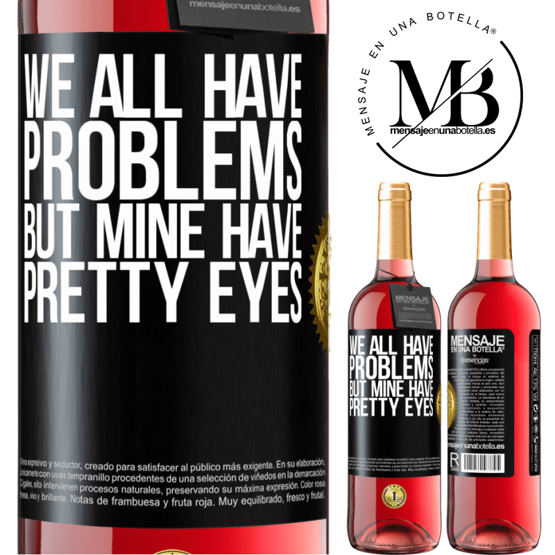 24,95 € Free Shipping   Rosé Wine ROSÉ Edition We all have problems, but mine have pretty eyes Black Label. Customizable label Young wine Harvest 2020 Tempranillo