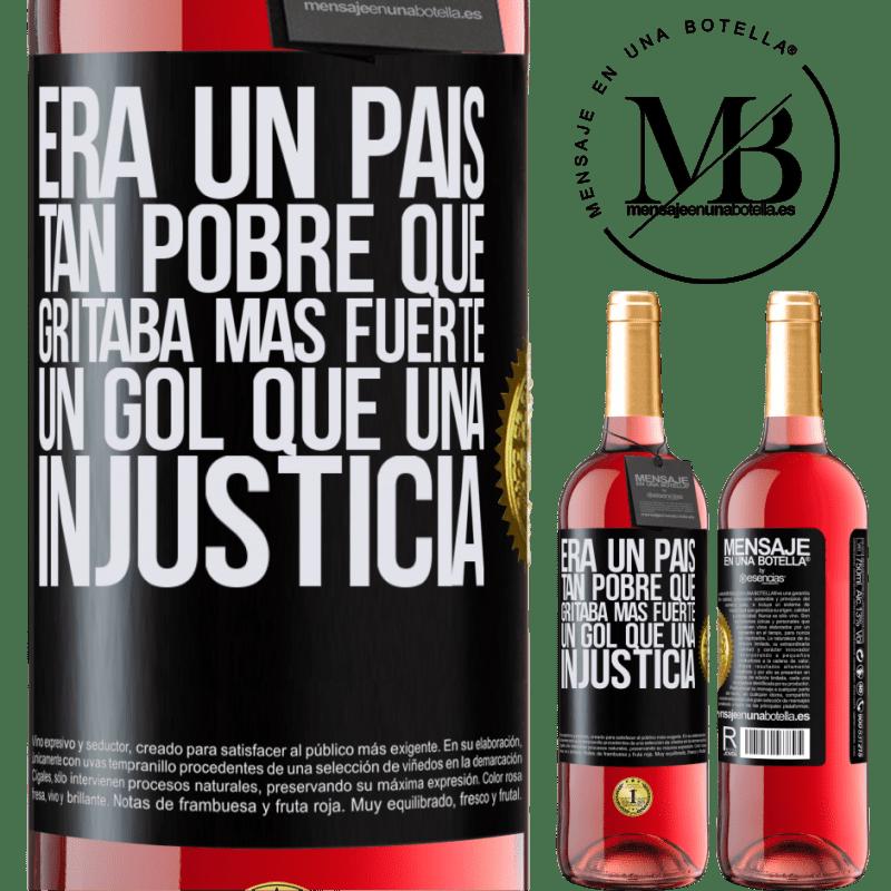 24,95 € Envoi gratuit   Vin rosé Édition ROSÉ C'était un pays si pauvre qu'il criait un objectif plus fort qu'une injustice Étiquette Noire. Étiquette personnalisable Vin jeune Récolte 2020 Tempranillo