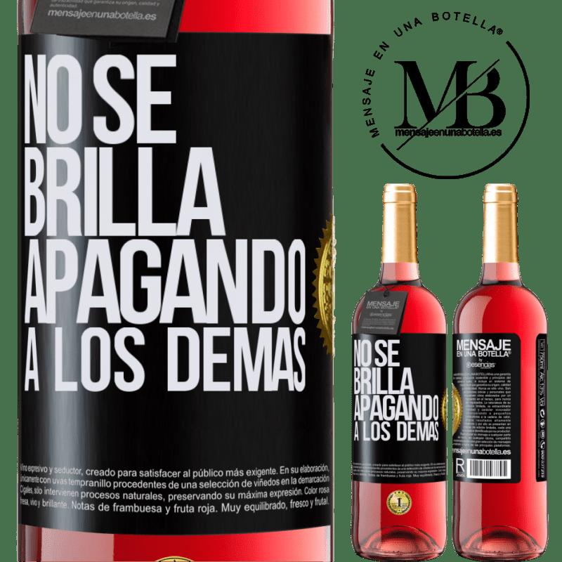 24,95 € Envoi gratuit | Vin rosé Édition ROSÉ Ça ne brille pas en éteignant les autres Étiquette Noire. Étiquette personnalisable Vin jeune Récolte 2020 Tempranillo